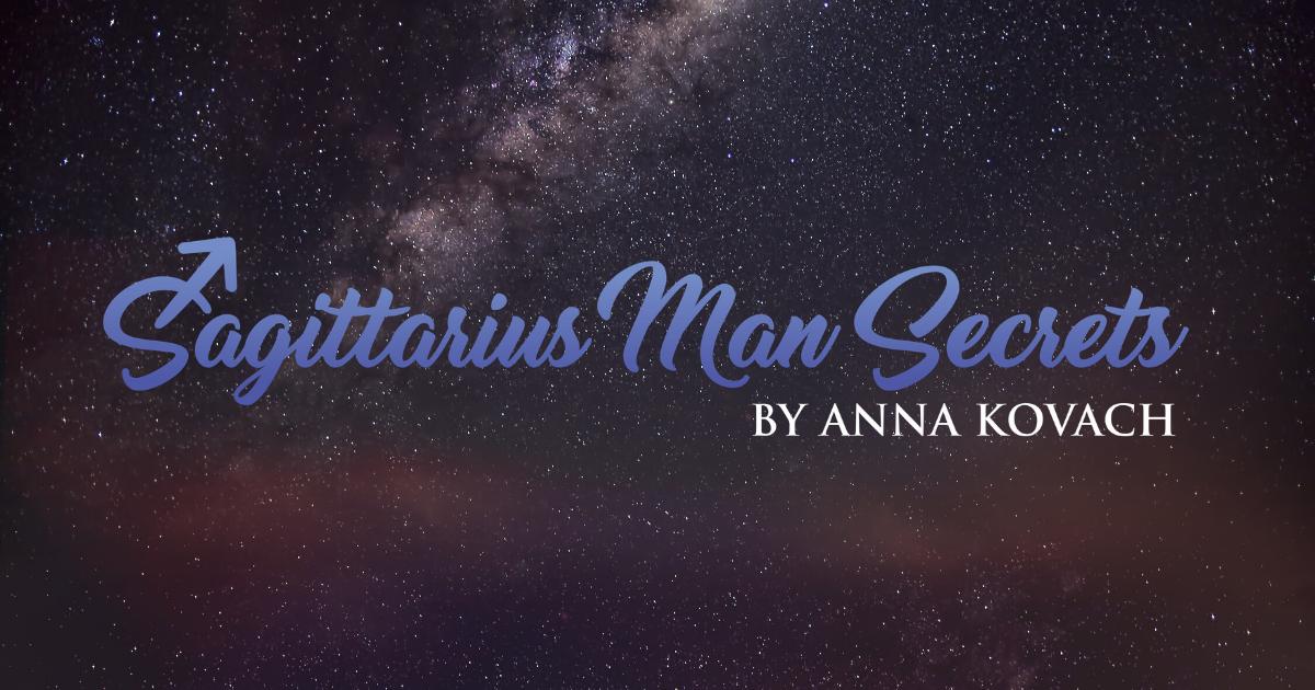 Sagittarius Man Secrets - How to Make A Sagittarius Man